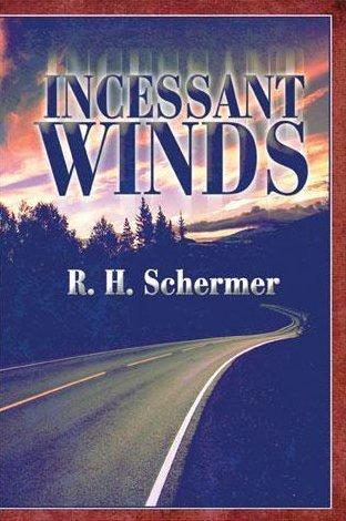 Incessant Winds  by  R.H Schermer
