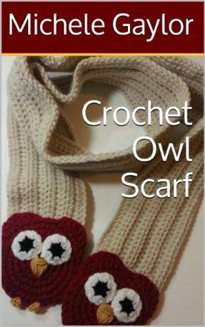 Crochet Owl Scarf  by  Michele Gaylor