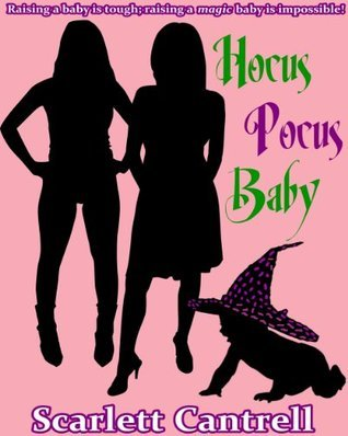 Hocus Pocus Baby (The Magic Baby Series #2)  by  Scarlett Cantrell