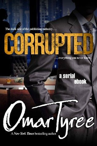 Corrupted Chapter 6 (Corrupted, #6)  by  Omar Tyree