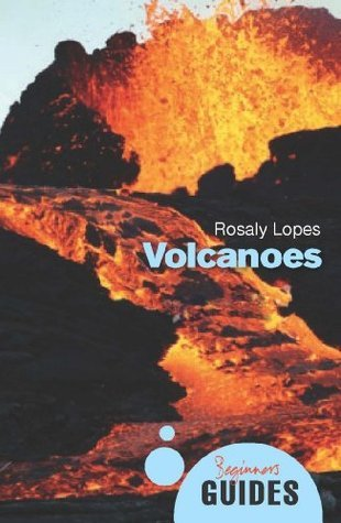 Volcanoes  by  Rosaly M.C. Lopes