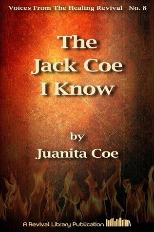 The Jack Coe I Know Juanita Coe