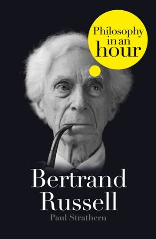 Bertrand Russell: Philosophy in an Hour  by  Paul Strathern