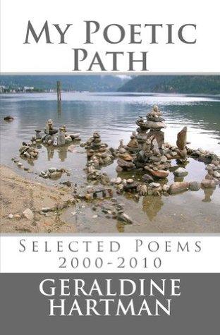 My Poetic Path  by  Geraldine Helen Hartman
