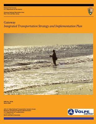 Gateway: Integrated Transportation Strategy and Implementation Plan U.S. Department of Transportation