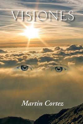Visiones  by  Martin Cortez