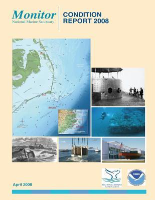 Monitor National Marine Sanctuary: Condition Report 2008 U.S. Department of Commerce