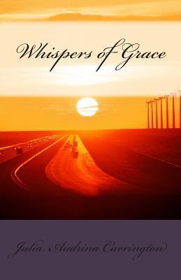 Whispers of Grace Julia Audrina Carrington