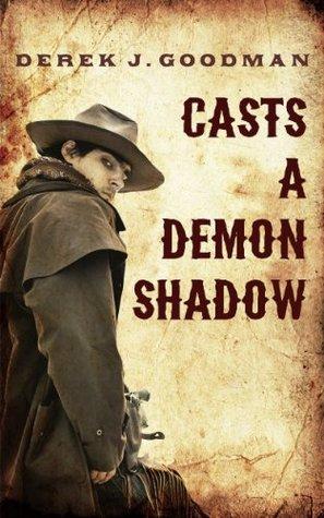 Casts a Demon Shadow D.J. Goodman
