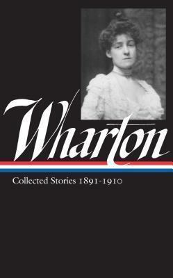 Collected Stories, 1891-1910 Edith Wharton
