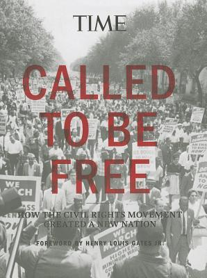TIME Civil Rights In America: How the Movement of the 1960s Created a New Nation Time Magazine