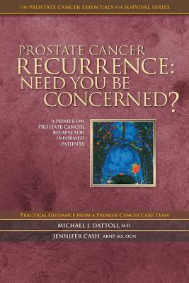 Prostate Cancer Recurrence: Need You Be Concerned?  by  Michael J. Dattoli