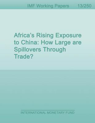 Africas Rising Exposure to China: How Large Are Spillovers Through Trade?  by  Paulo Drummond