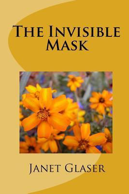 The Invisible Mask  by  Janet Glaser