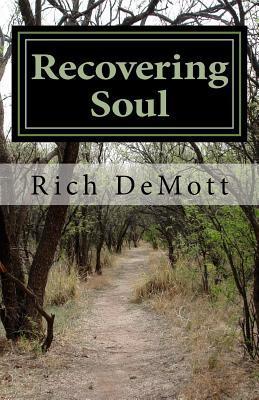 Recovering Soul: A Memoir  by  Rich Demott