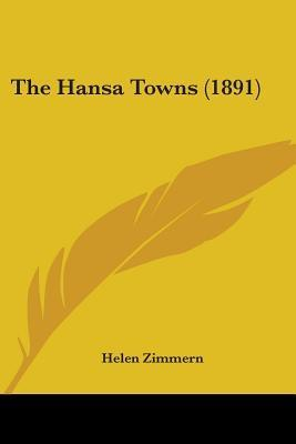 The Hansa Towns (1891) Helen Zimmern