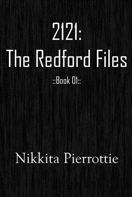 2121: The Redford Files Nikkita Pierrottie