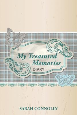 My Treasured Memories: Diary  by  Sarah Connolly