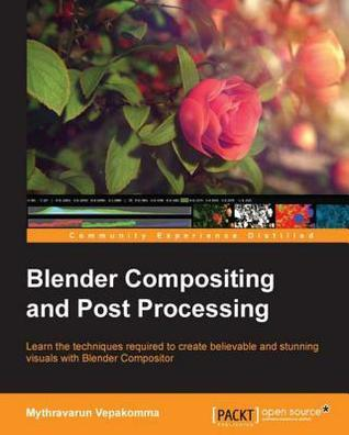 Blender Compositing and Post Processing  by  Mythravarun Vepakomma