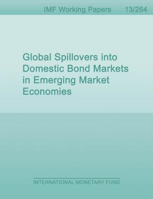 Global Spillovers Into Domestic Bond Markets in Emerging Market Economies  by  Laura Jaramillo