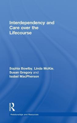 Interdependency and Care Over the Lifecourse Bowlby Sophia