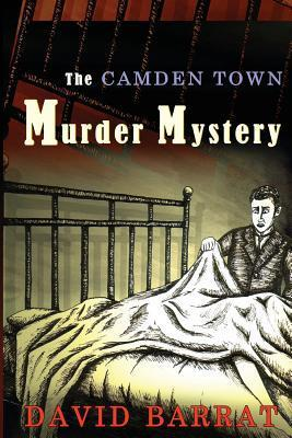 The Camden Town Murder Mystery David Barrat