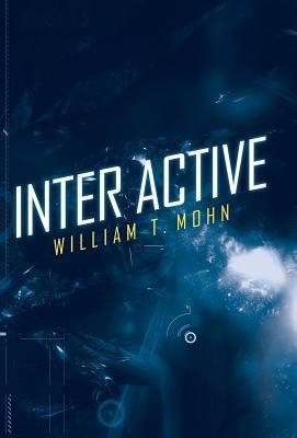 Inter Active  by  William T Mohn