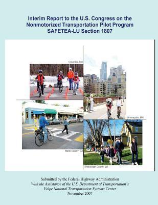 Interim Report to the U.S. Congress on the Nonmotorized Transportation Pilot Program Safetea-Lu Section 1807 Federal Highway Administration