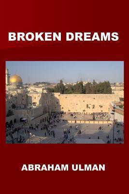 Broken Dreams  by  Abraham Ulman