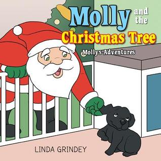 Molly and the Christmas Tree: Book 2  by  Linda Grindey