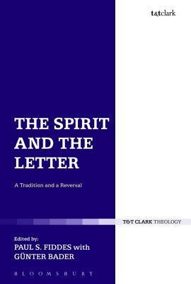 The Spirit and the Letter: A Tradition and a Reversal Paul S. Fiddes
