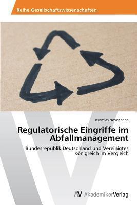Regulatorische Eingriffe Im Abfallmanagement  by  Novanhana Jeremias