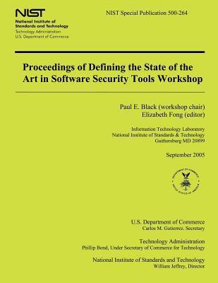 Proceedings of Defining the State of the Art in Software Security Tools Workshop  by  Paul E Black