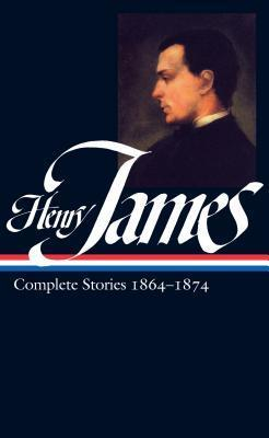 Complete Stories, 1864-1874 Henry James