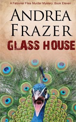 Glass House: The Falconer Files: File 11 Andrea Frazer