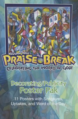 Praise Break Decorating/Publicity Poster Pak: 11 Posters with Scriptures, Uptakes, and Word of the Day Abingdon Press