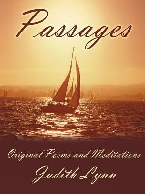 Passages: Original Poems and Meditations  by  Judith Lynn
