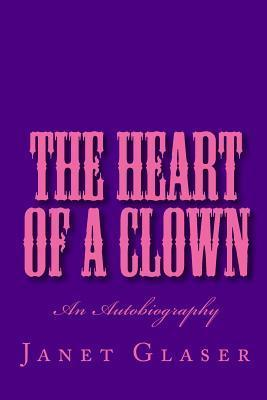 The Heart of a Clown  by  Janet Glaser