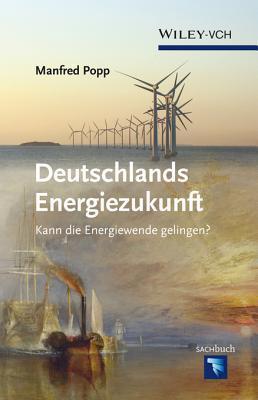Deutschlands Energiezukunft: Kann Die Energiewende Gelingen Manfred   Popp
