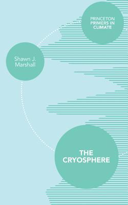 The Cryosphere Shawn J. Marshall