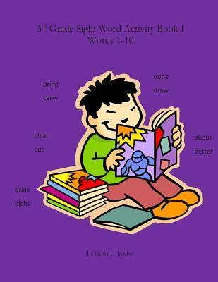 3rd Grade Sight Word Activity Book I: Words 1-10  by  Latishia Jordan