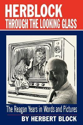 Herblock Through the Looking Glass  by  Herbert Block