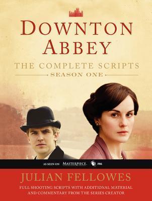 Downton Abbey: The Complete Scripts, Season One Julian Fellowes