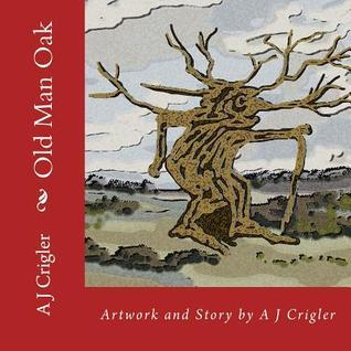 Old Man Oak A.J. Crigler