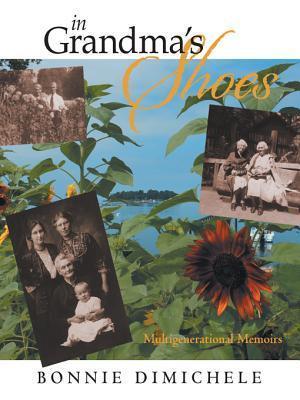 In Grandmas Shoes  by  Bonnie L. Dimichele