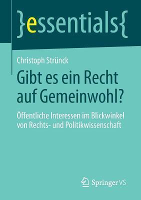 Gibt Es Ein Recht Auf Gemeinwohl?: Offentliche Interessen Im Blickwinkel Von Rechts- Und Politikwissenschaft Christoph Strunck