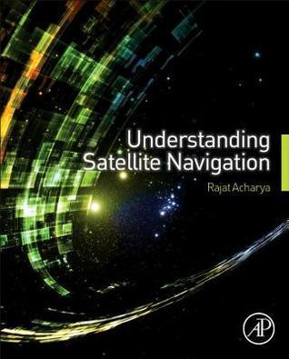 Understanding Satellite Navigation  by  Rajat Acharya