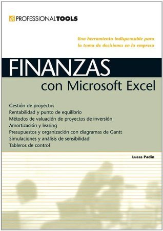 Finanzas con Microsoft Excel: Espanol, Manual Users, Manuales Users  by  Lucas Padin