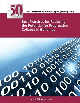 Best Practices for Reducing the Potential for Progressive Collapse in Buildings  by  NIST