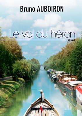 Le Vol Du Heron  by  Bruno Auboiron